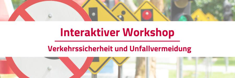 Banner Interaktiver Workshop Unfallvermeidung und Verkehrssicherheit