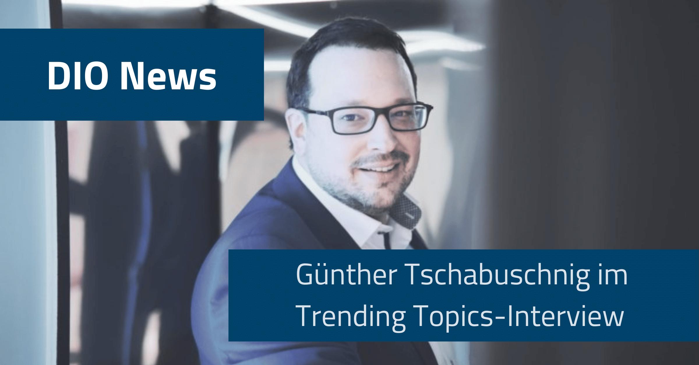 Beitragsbild Günther Tschabuschnig im Trending Topics Interview