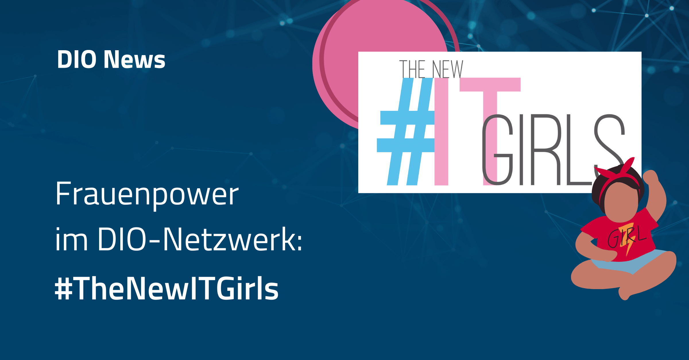 Beitragsbild Frauenpower im DIO Netzwerk mit dem Logo von The new it girls
