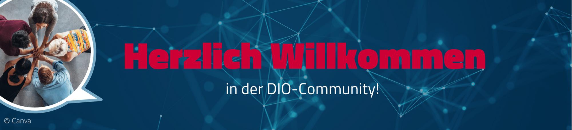 Herzlich Willkommen in der DIO Community