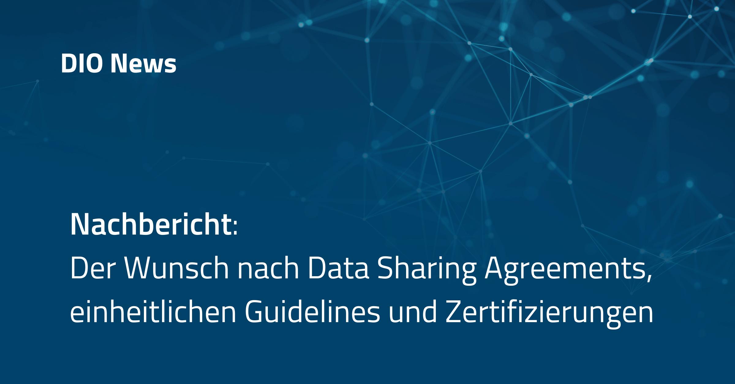 Nachbericht: Der Wunsch nach Data Sharing Agreements, einheitlichen Guidelines und Zertifizierungen