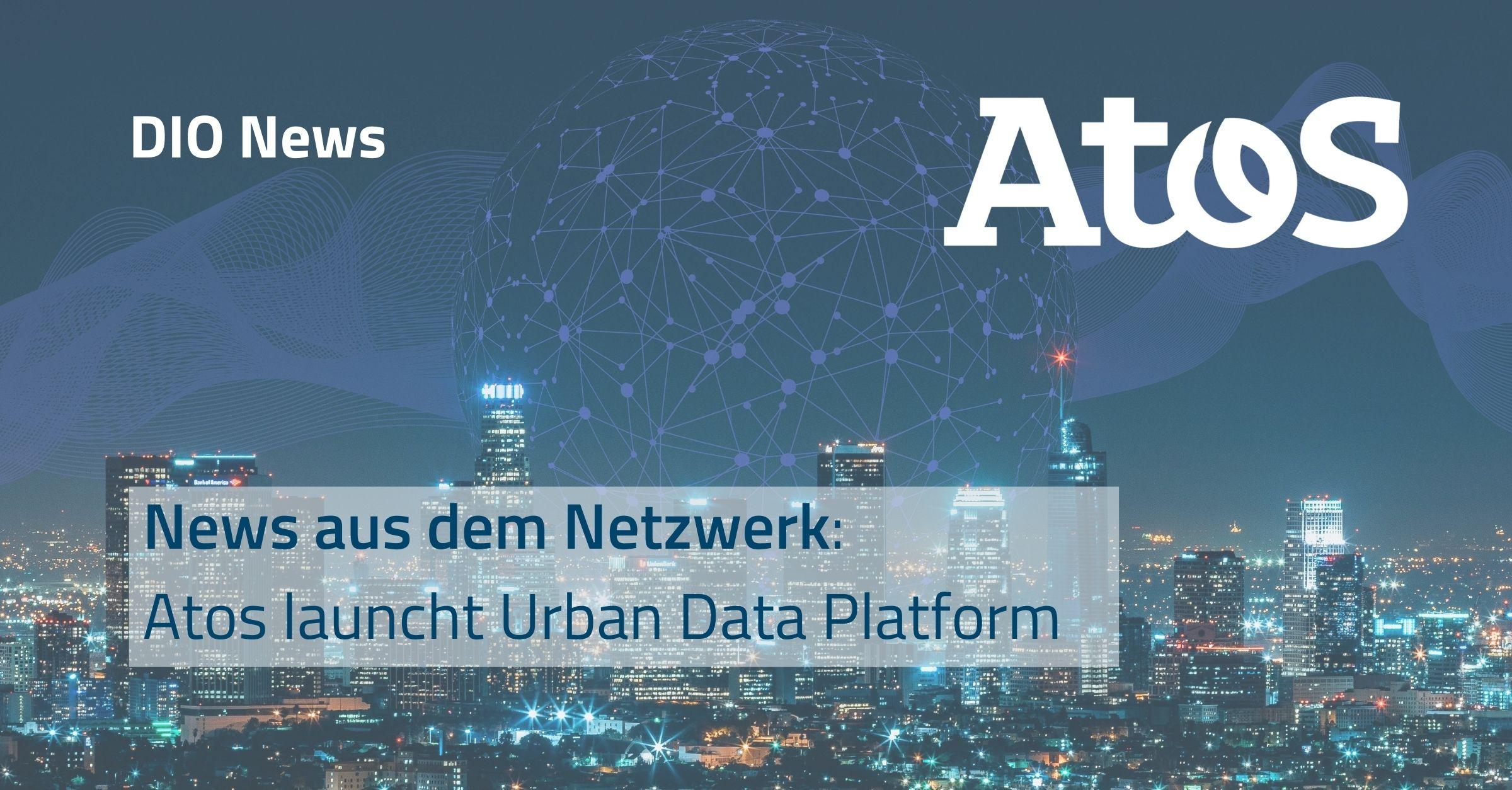 News aus dem Netzwerk: Atos launcht Urban Data Platform