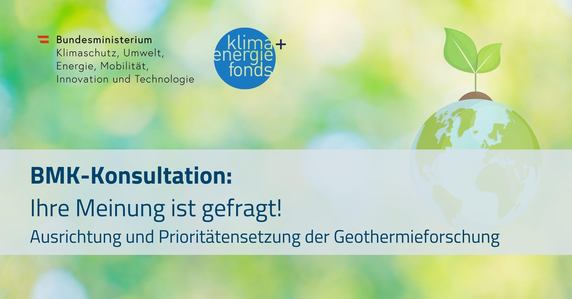 BMK-Konsultation: Ihre Meinung ist gefragt! Ausrichtung und Prioritätensetzung der Geothermieforschung
