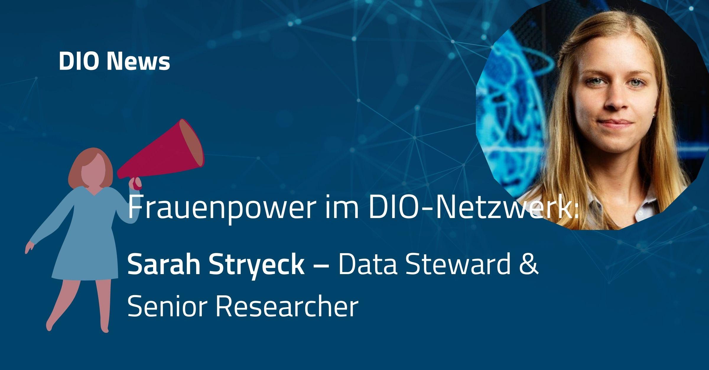 Frauenpower im DIO-Netzwerk: Sarah Stryeck – Data Steward & Senior Researcher