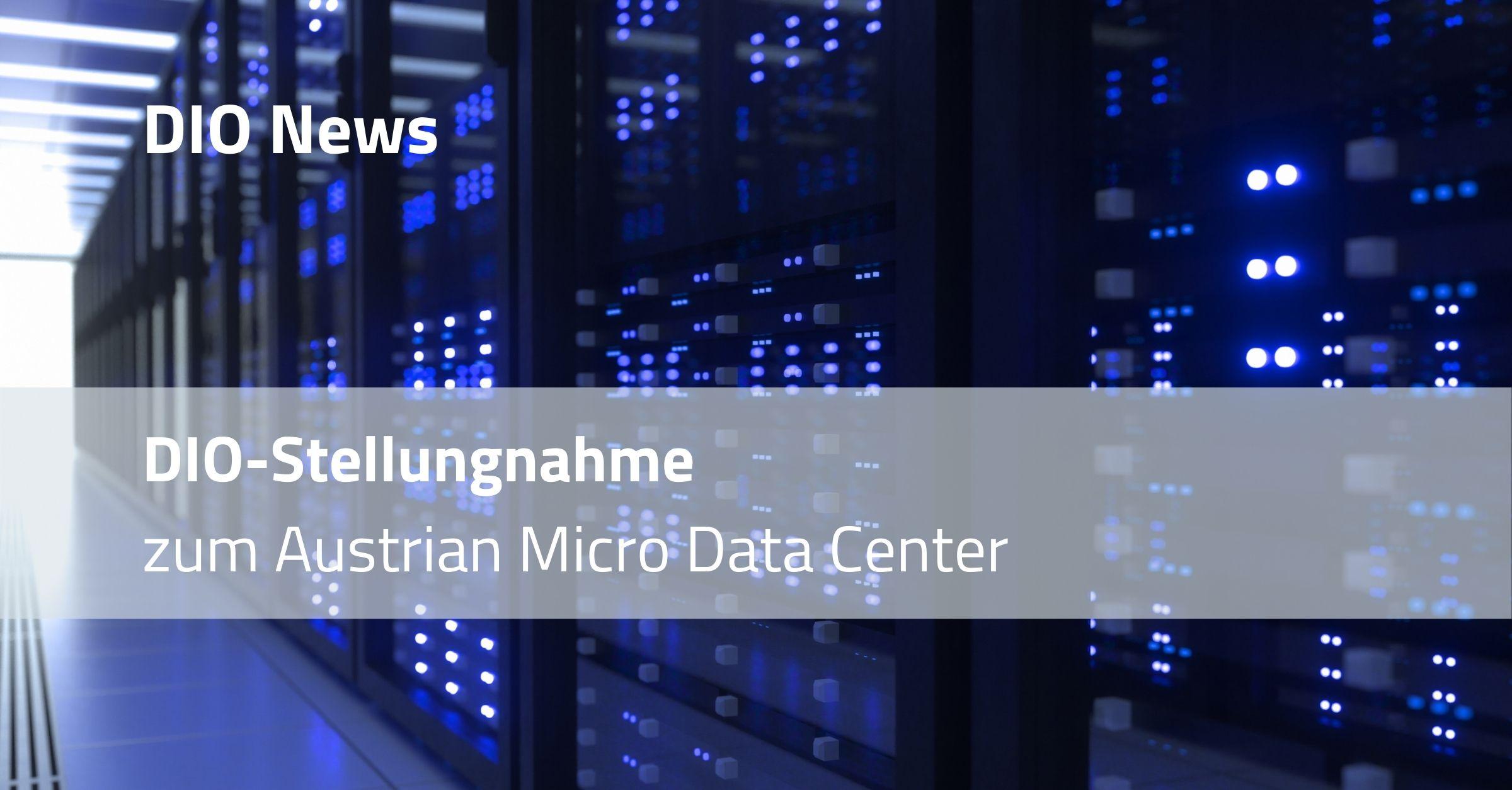 DIO-Stellungnahme zum Austrian Micro Data Center