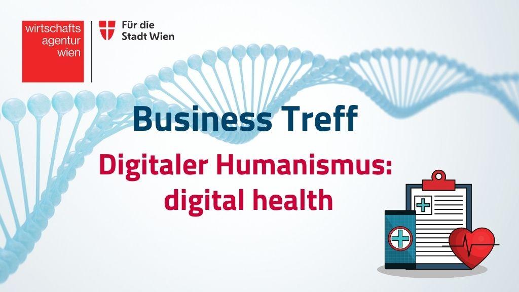 Business Treff: Digitaler Humanismus: digital health