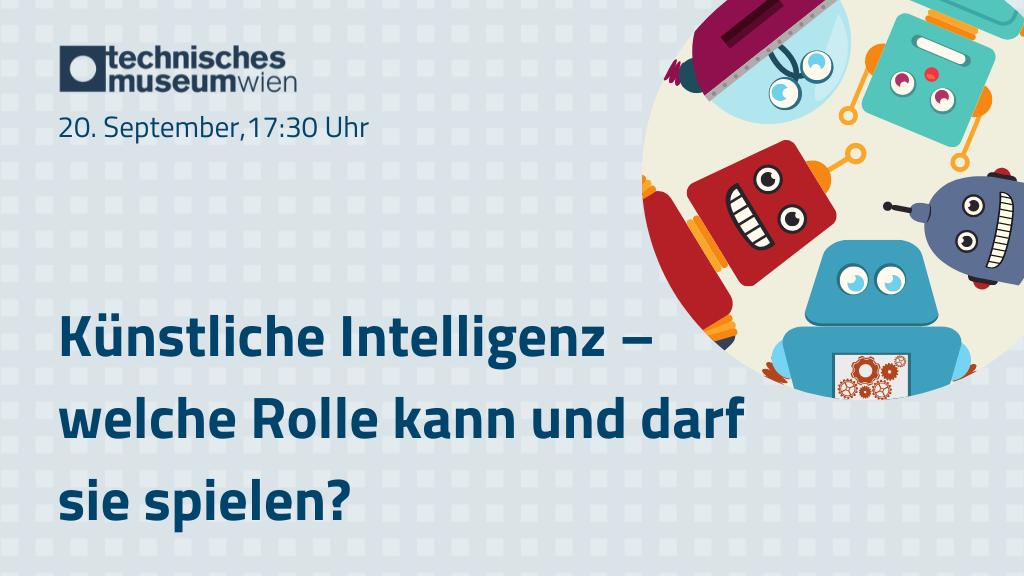 Künstliche Intelligenz – welche Rolle kann und darf sie spielen?