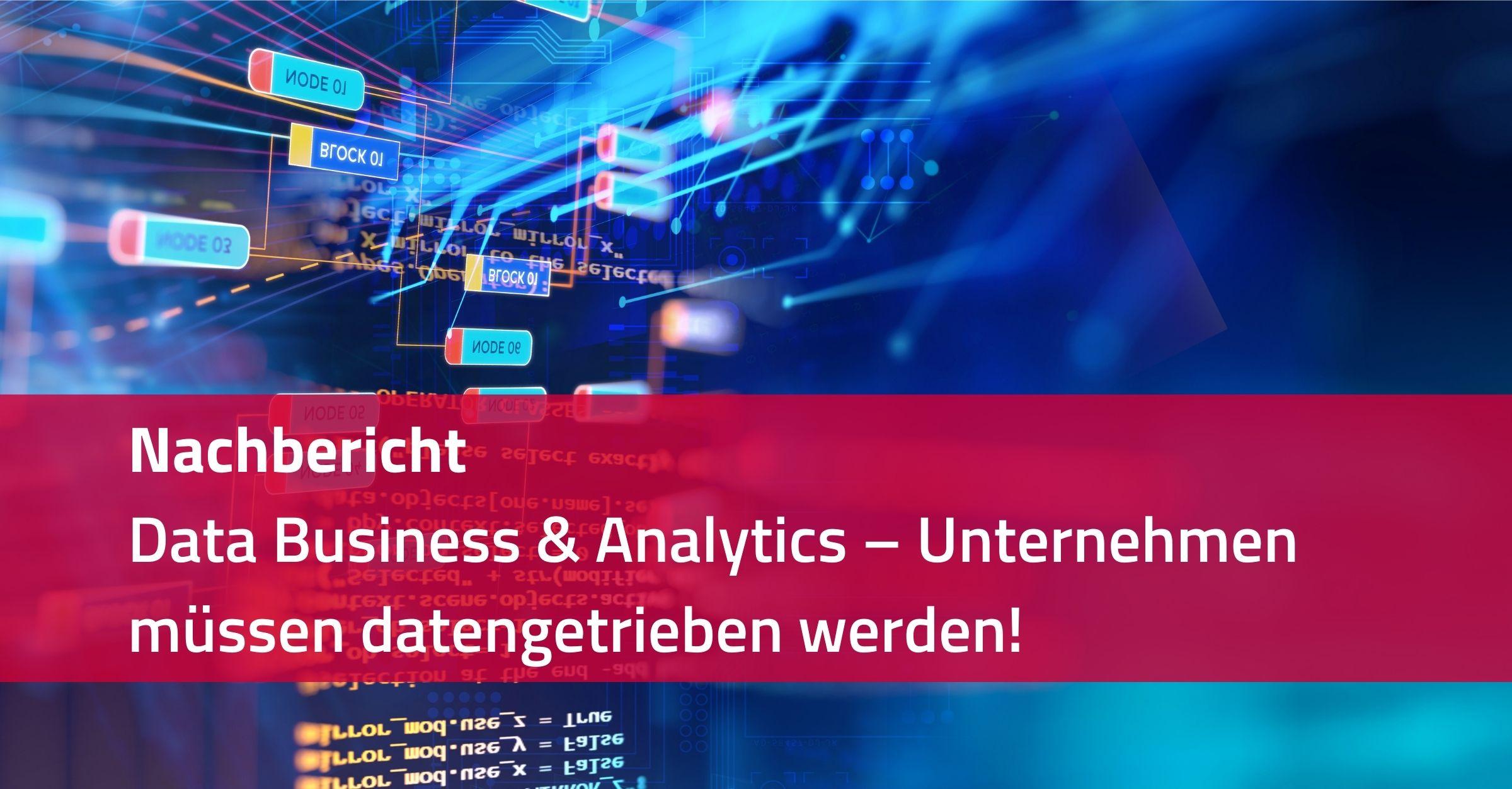 Data Business & Analytics – Unternehmen müssen datengetrieben werden!